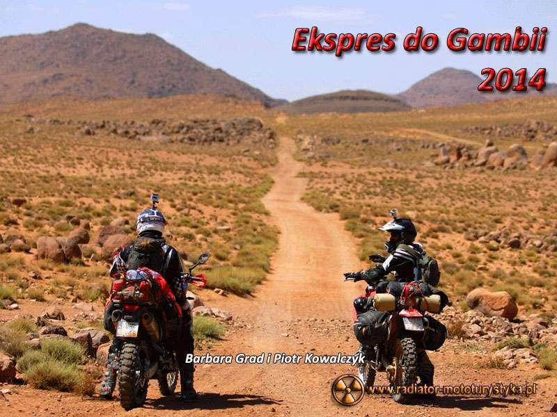 IV Nasze Wyprawy Motocyklowe - Ekspres do Gambii 2014 - Barbara Grad i Piotr Kowalczyk
