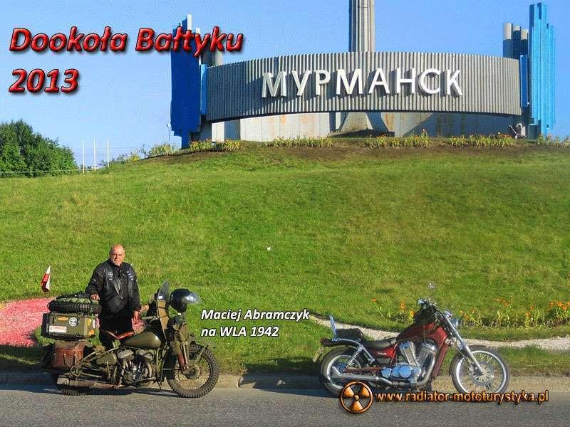 IV Nasze Wyprawy Motocyklowe - Dookoła Bałtyku 2013 - Maciej Abramczyk