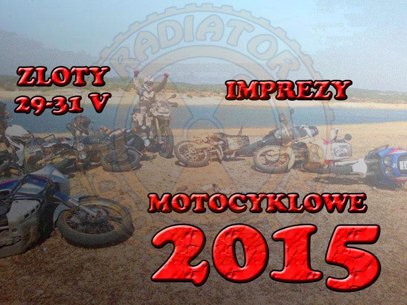 Zloty, imprezy motocyklowe – 29-31.05.2015