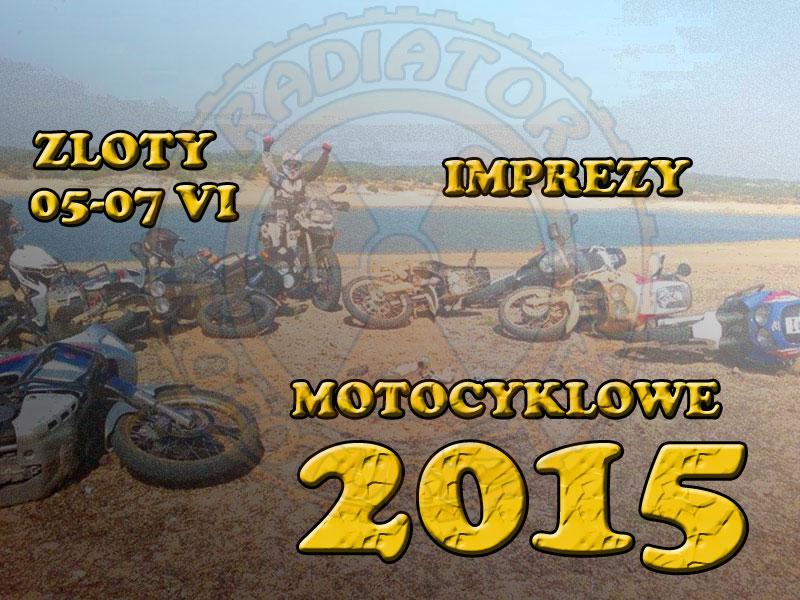 Zloty, imprezy motocyklowe – 05-07.06.2015