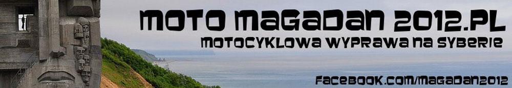 Relacja z wyprawy motocyklowej MotoMagadan 2012