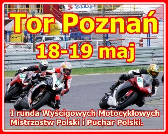 I Runda Wyścigowych Motocyklowych Mistrzostw Polski - Tor Poznań 2013