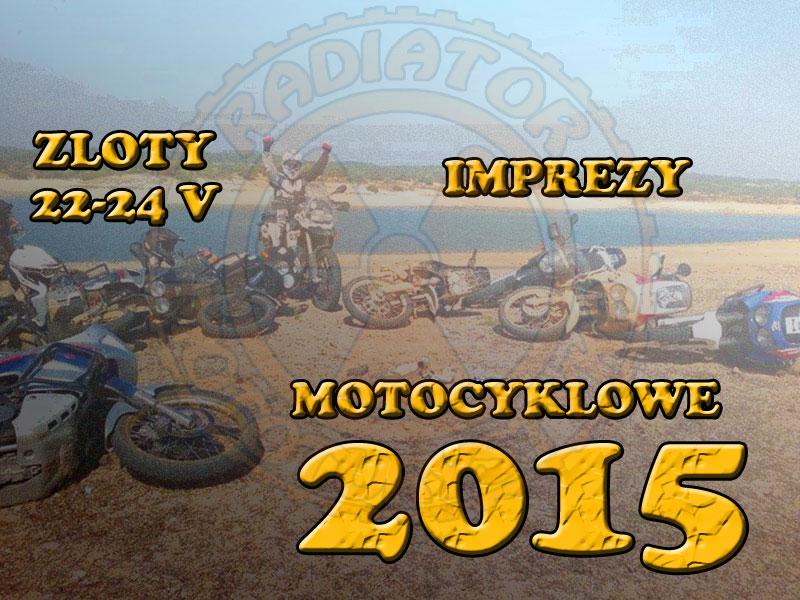Zloty, imprezy motocyklowe – 22-24.05.2015