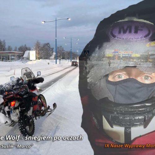 IX Nasze Wyprawy Motocyklowe - White Wolf - śniegiem po oczach