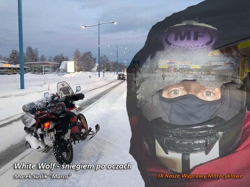 IX Nasze Wyprawy Motocyklowe – White Wolf – śniegiem po oczach